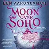 Moon Over Soho: PC Peter Grant, Book 2 (Unabridged)