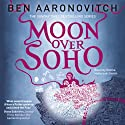 Moon Over Soho: PC Peter Grant, Book 2 (       UNABRIDGED) by Ben Aaronovitch Narrated by Kobna Holdbrook-Smith