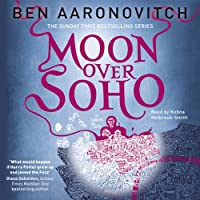 Moon Over Soho: PC Peter Grant, Book 2 Hörbuch von Ben Aaronovitch Gesprochen von: Kobna Holdbrook-Smith