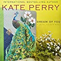 Dream of You: A Laurel Heights Novel, Book 5 Audiobook by Kate Perry Narrated by Xe Sands