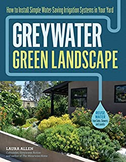 Book Cover: Greywater, Green Landscape: How to Install Simple Water-Saving Irrigation Systems in Your Yard