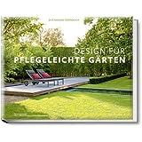 Design für pflegeleichte Gärten - Das große Ideenbuch (Garten- und Ideenbücher BJVV)