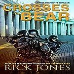 Crosses to Bear: The Vatican Knights, Book 6 | Rick Jones