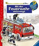 img - for Wieso? Weshalb? Warum? Mit der Feuerwehr unterwegs. book / textbook / text book