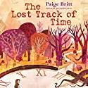 The Lost Track of Time Audiobook by Paige Britt Narrated by Jennifer Jiles