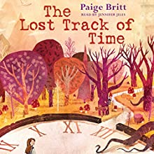 The Lost Track of Time (       UNABRIDGED) by Paige Britt Narrated by Jennifer Jiles