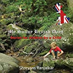 My Sunny British Days - Stories for Children by a Child | Shreyans Ranjalkar