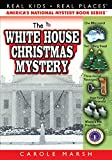 The White House Christmas Mystery (Real Kids, Real Places) (Carole Marsh Mysteries) (Real Kids! Real Places! (Paperback))