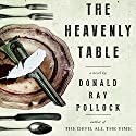 The Heavenly Table: A Novel Hörbuch von Donald Ray Pollock Gesprochen von: Kirby Heyborne