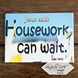 Jesus Said Housework Can Wait - Funny Refrigerator Magnet | Inspirational Bible Verse on Fridge or Laundry | Christian Gag Gift Best for Stay at Home Moms Dads - Size 3.5