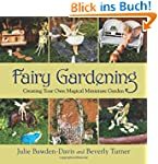 Fairy Gardening: Creating Your Own Ma...