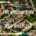 The Uncoupling Audiobook by Meg Wolitzer Narrated by Angela Brazil