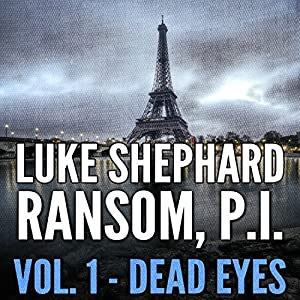 Ransom, P.I.: Dead Eyes, Volume One | [Luke Shephard]