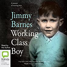Working Class Boy Audiobook by Jimmy Barnes Narrated by Jimmy Barnes