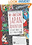 My Awesome Japan Adventure: A Diary a...