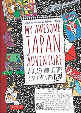 My Awesome Japan Adventure: A Diary about the Best 4 Months Ever! written by Rebecca Otowa