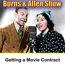 Getting a Movie Contract: Burns & Allen  by George Burns, Gracie Allen Narrated by George Burns, Gracie Allen