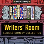 Audible Comedy Collection: Writers' Room | Josh Gondelman,Beth Stelling,Andres du Bouchet,Jesse Joyce,W. Kamau Bell,Moshe Kasher,Kevin Avery