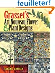 Grasset's Art Nouveau Flower and Plan...