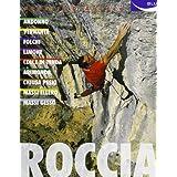 Roccia. Andonno, Vernante, Folchi, Limone, colle di Tenda, Arimonda, Chiusa Pesio, Massi Ellero, Massi Gesso
