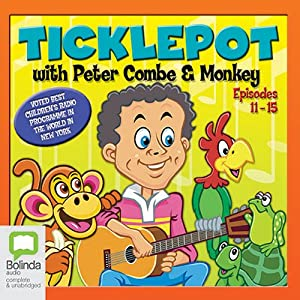 Ticklepot: Episodes 11 - 15 | [Peter Combe]