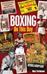 Boxing on This Day: History, Facts &...