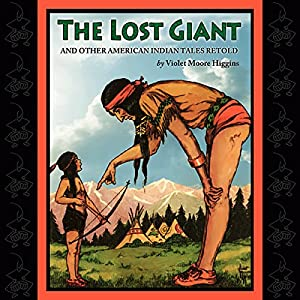 The Lost Giant and Other American Indian Tales Retold Audiobook