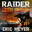 Raider Black Ops: Crisis Ukraine Audiobook by Eric Meyer Narrated by Neal Arango
