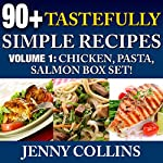 90+ Tastefully Simple Recipes, Volume 1: Chicken, Pasta, Salmon Box Set! | Jenny Collins