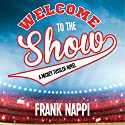Welcome to the Show: A Mickey Tussler Novel Audiobook by Frank Nappi Narrated by Jeremy Arthur