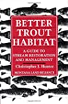 Better Trout Habitat: A Guide To Stre...