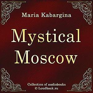 Misticheskaya Moskva [Mystical Moscow] Audiobook