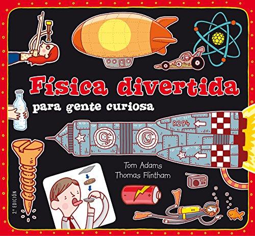 FISICA DIVERTIDA PARA GENTE CURIOSA