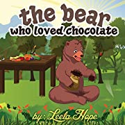 Children's Book:The Bear Who Loved Chocolate (funny bedtime story collection)