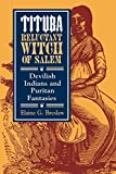 img - for Tituba, Reluctant Witch of Salem: Devilish Indians and Puritan Fantasies (American Social Experience) by Breslaw, Elaine G. (1997) Paperback book / textbook / text book