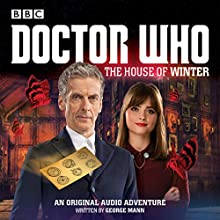 Doctor Who: The House of Winter: A 12th Doctor Audio Original (       UNABRIDGED) by George Mann Narrated by David Schofield