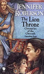 The Lion Throne (Chronicles of the Cheysuli - Omnibus Four) by Jennifer Roberson
