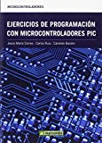 img - for Ejercicios de programaci n con microcontroladores PIC book / textbook / text book