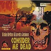 Consider Me Dead | Vickie Britton, Loretta Jackson
