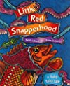 Little Red Snapperhood: A Fishy Fairy Tale