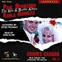 Paul Bernardo and Karla Homolka: The True Story of the Ken and Barbie Killers: Crimes Canada: True Crimes That Shocked the Nation, Book 3 Audiobook by Peter Vronsky, R. J. Parker Narrated by Don Kline