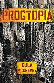 Progtopia: (Book 1 of The Progtopia Trilogy)