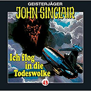 Ich flog in die Todeswolke (John Sinclair 43) Hörspiel