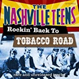 echange, troc Nashville Teens - Rockin Back to Tobacco Road