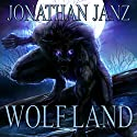 Wolf Land Audiobook by Jonathan Janz Narrated by David Stifel