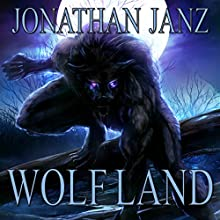 Wolf Land (       UNABRIDGED) by Jonathan Janz Narrated by David Stifel