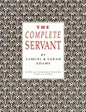 img - for The Complete Servant (Southover Press Historic Cookery and Housekeeping) by J Adams (2000-01-01) book / textbook / text book