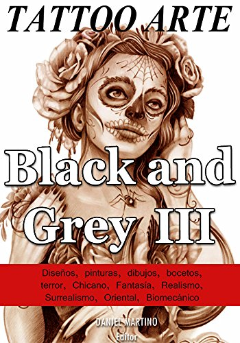 Tattoo images: TATTOO ARTE Black and Gray III: 122 Pinturas, Dibujos y Bocetos con la estética Black & Grey (PLANETA TATTOO nº 4)