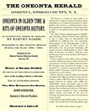 img - for Oneonta in Olden Time & Bits of Oneonta History: An Interesting Series of Articles by Harvey Baker, Published in the Oneonta Herald During the Years 1 book / textbook / text book