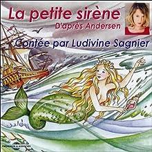 La petite sirène (       Version abrégée) Auteur(s) : Hans Christian Andersen Narrateur(s) : Ludivine Sagnier
